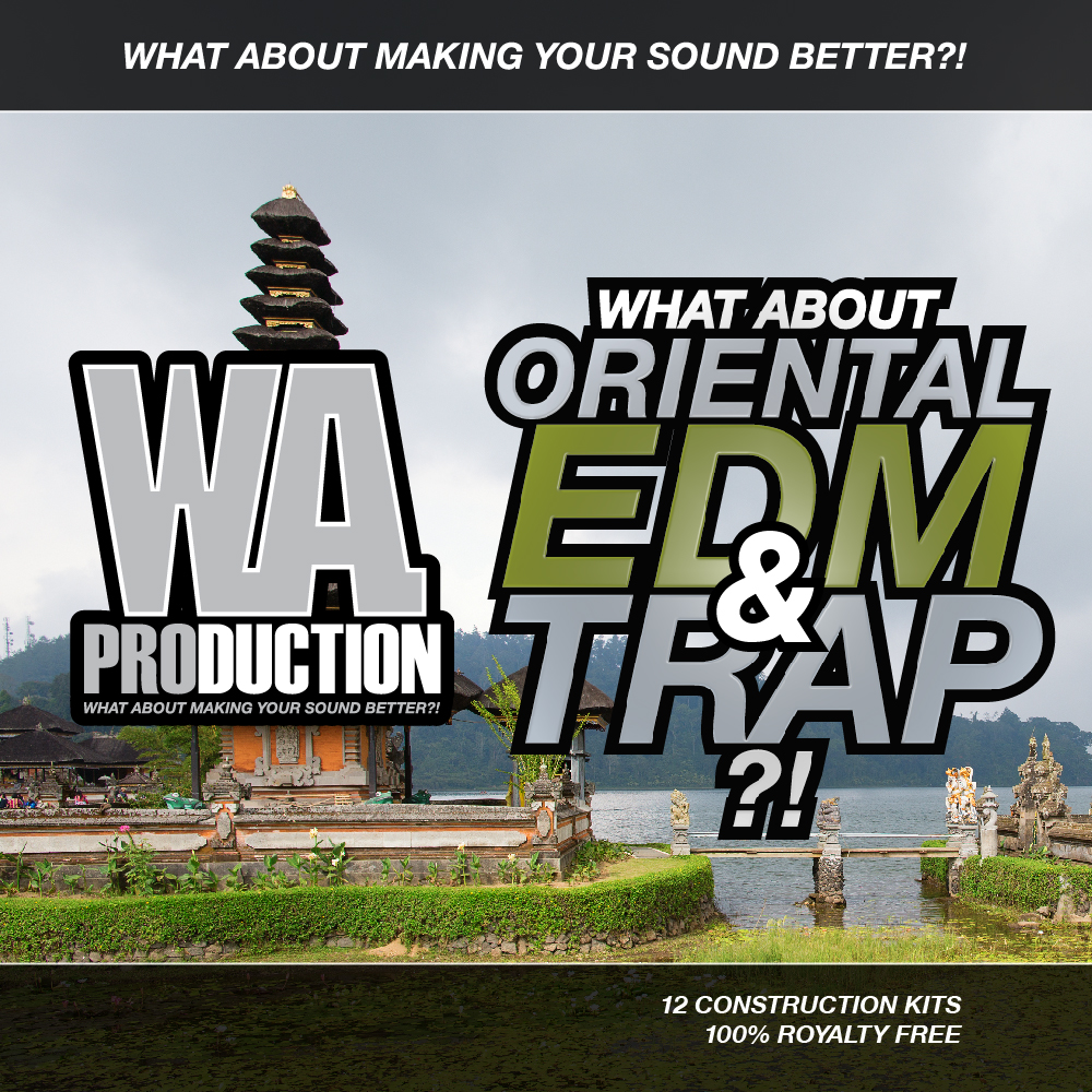 W.A Production What About Oriental EDM and Trap