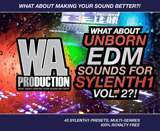 W.A Production What About Unborn EDM Sounds 2 For Sylenth1 FXB