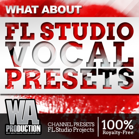 W.A.Production What About FL Studio Vocal Presets WAV FST FLP