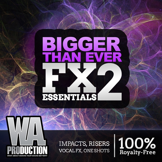 WA Production Bigger Than Ever FX Essentials 2 WAV
