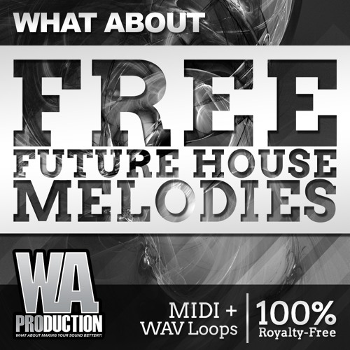 WA Production Free Future House Melodies WAV MiDi SPF