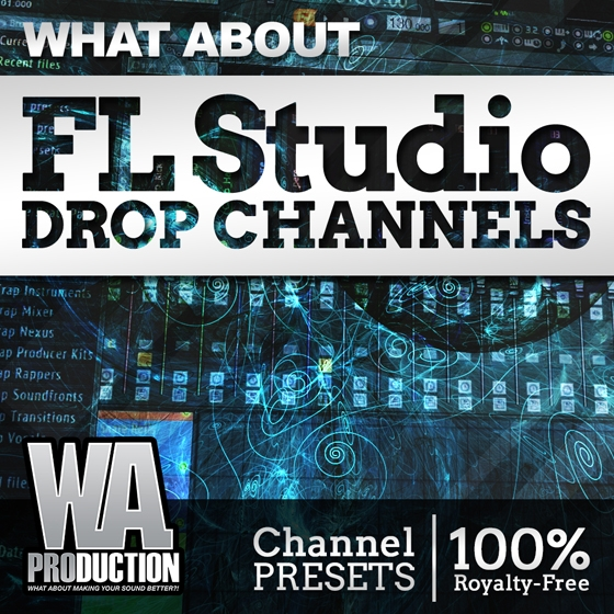 WA Production What About Drop Channels For FL STUDiO FST