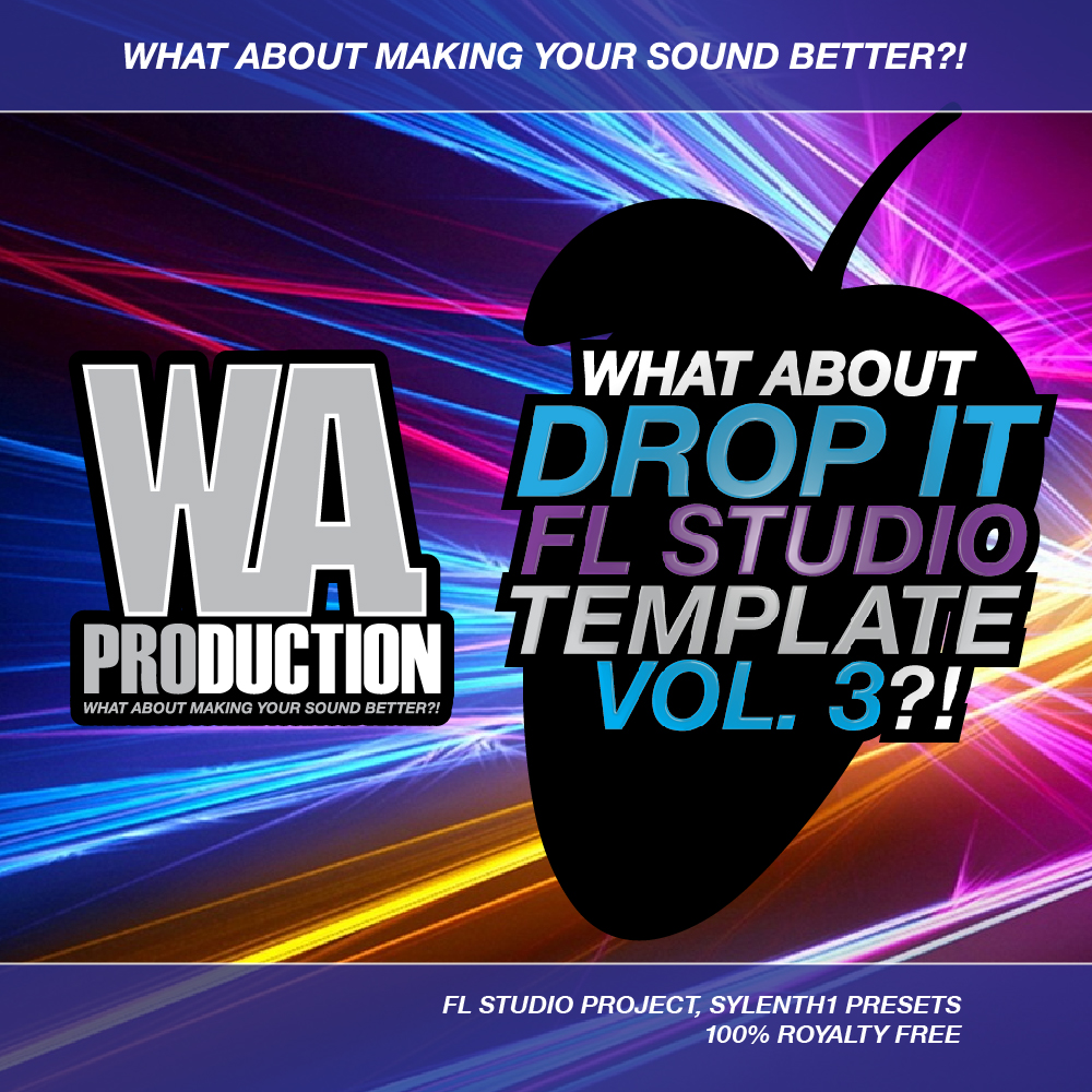 W.A Production What About Drop It FL Studio Template 3