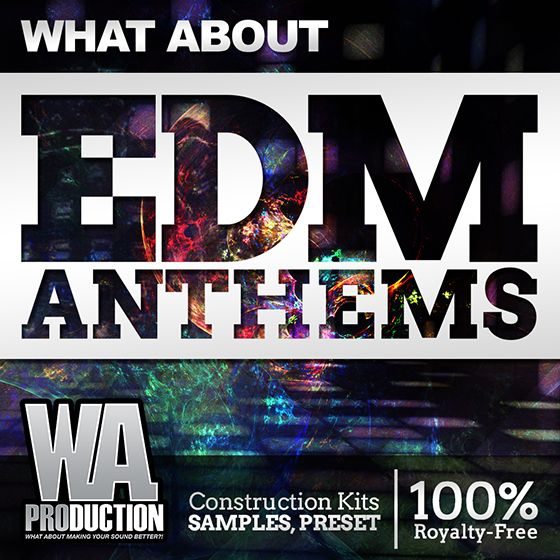 WA Production What About EDM Anthems ACiD WAV MiDi