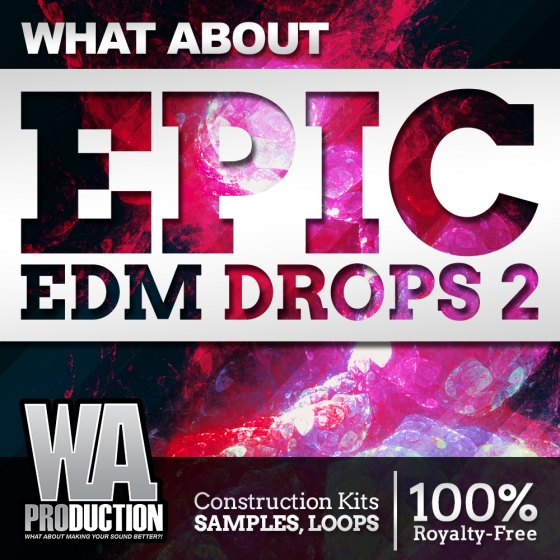 Wa production what about epic edm drops 2 wav midi for Epic deep house