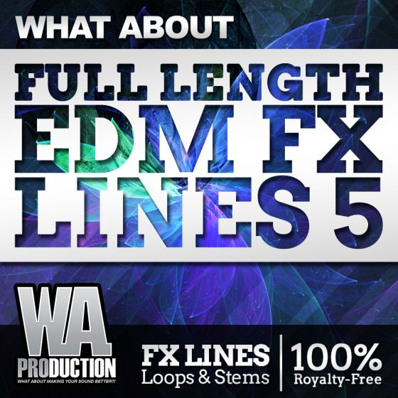 WA Production What About Full Length EDM FX Lines 5 WAV