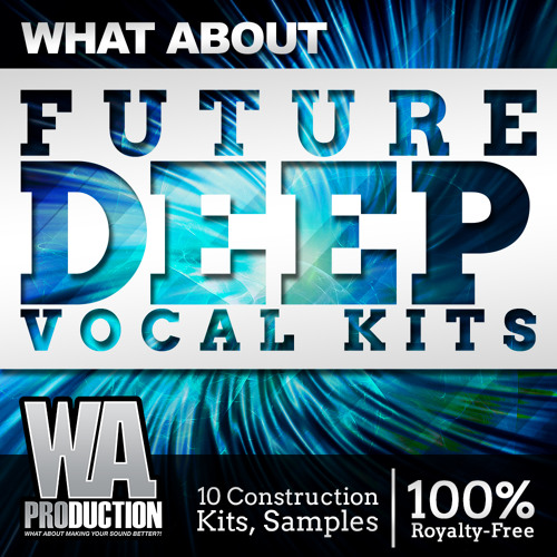 WA Production What About Future Deep Vocal Kits WAV MiDi Ni MASSiVE SYLENTH1 SPiRE PRESETS TUTORiAL AND FL STUDiO PROJECT