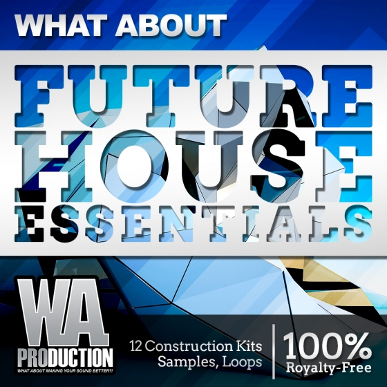 WA Production What About Future House Essentials ACiD WAV MiDi FLP SBF SPF FXB FXP NMSV MP4 ALS NFM8