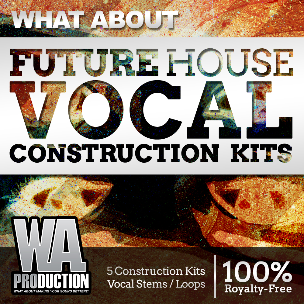 WA Production What About Future House Vocal Construction Kits