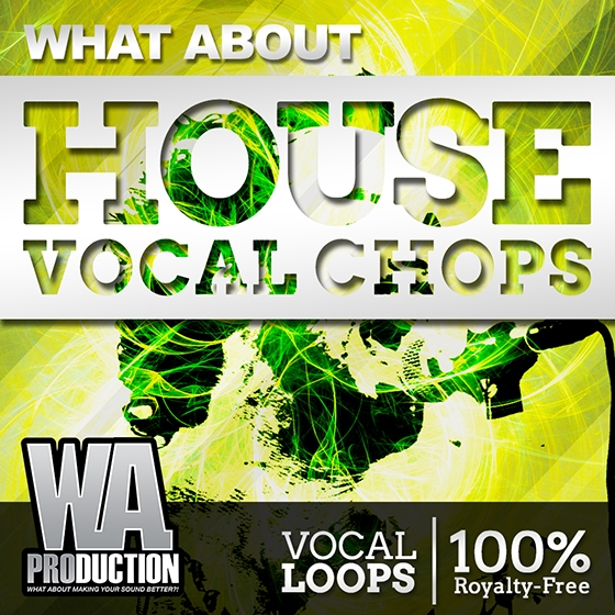 WA Production What About House Vocal Chops WAV TUTORiAL FL STUDiO PROJECT