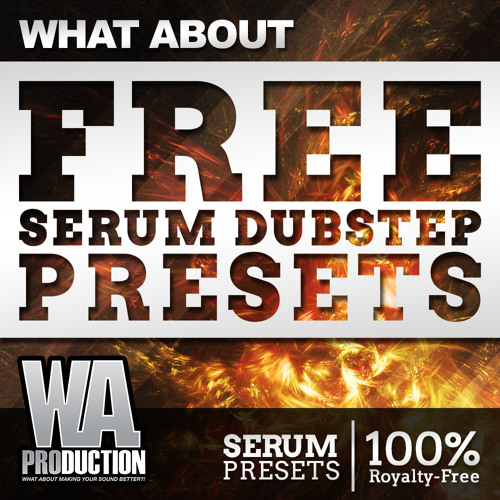 WA Production What About Serum Dubstep Presets FOR XFER SERUM FXP Free