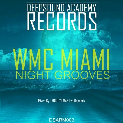 VA - WMC Miami Night Grooves Mixed By Tansu Yilmaz [DSARM003]