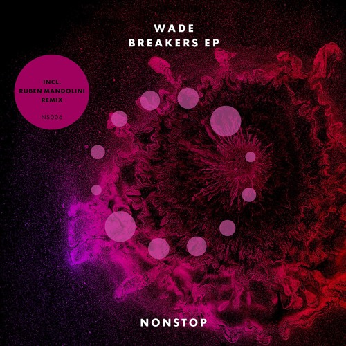 Wade – Breakers EP [NS006]