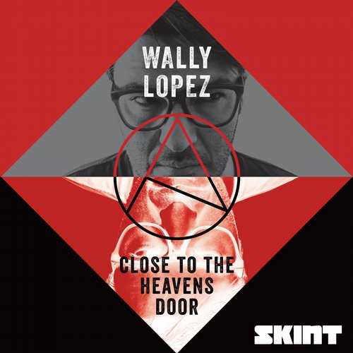 Wally Lopez - Close To The Heavens Door [SKINT319]