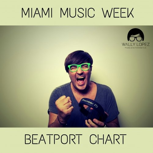 Wally Lopez Miami Music Week Beatport Chart