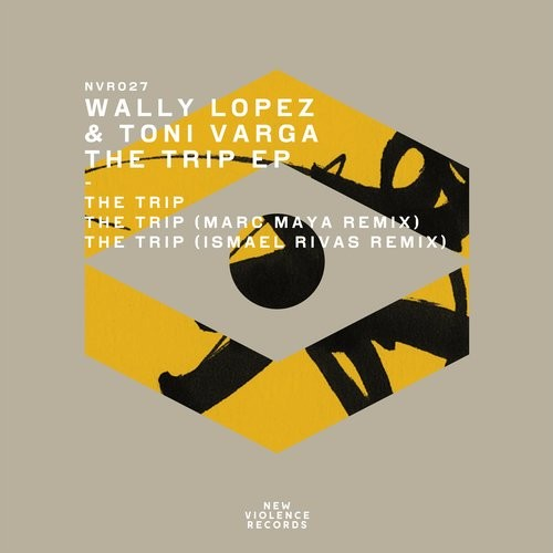 Wally Lopez, Toni Varga - The Trip EP [NVR027]