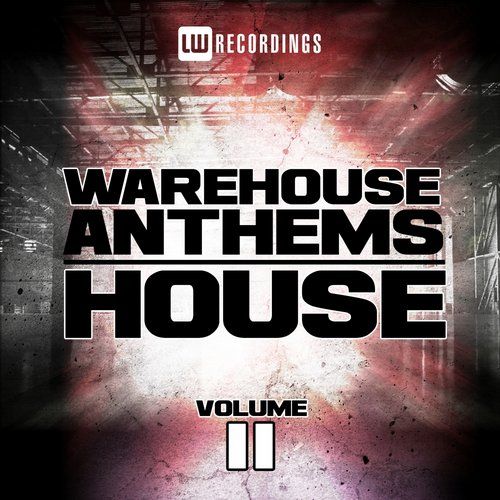 VA - Warehouse Anthems House, Vol. 11 [LWWHAH11]