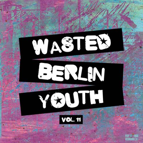 VA - Wasted Berlin Youth, Vol. 11 [PTTRCOMP248]