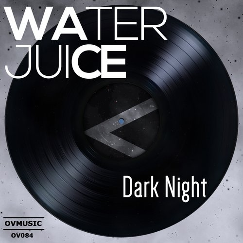 Water Juice - Dark Night [OV084]