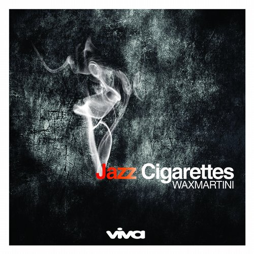 Wax Martini - Jazz Cigarettes [VV9856]