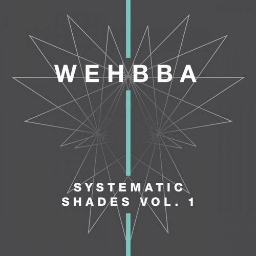 Wehbba – Systematic Shades, Vol. 1 [SYST01076]