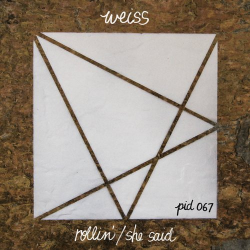 Weiss – Rollin' / She Said [PID067]