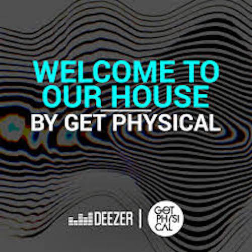Welcome To Our House By Get Physical June 2018