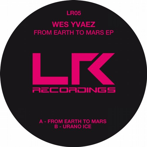 Wes Yvaez - From Earth To Mars EP [LR 05]