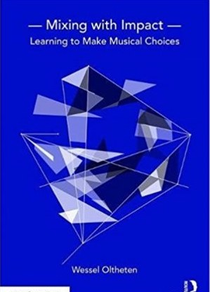 Wessel Oltheten Mixing with Impact Learning to Make Musical Choices