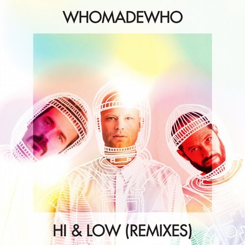 WhoMadeWho – Hi & Low (Remixes) [GPM354]