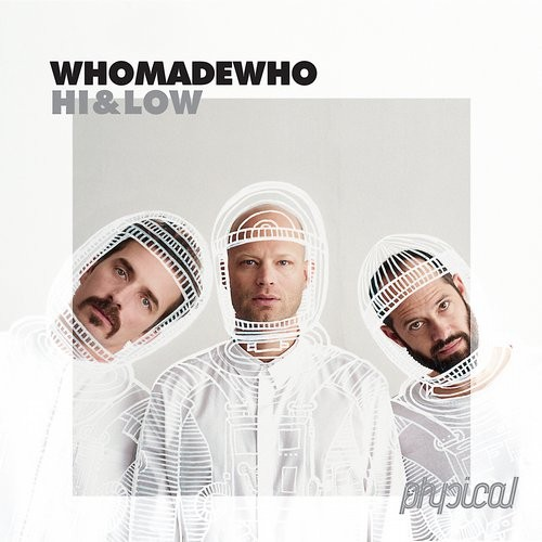 WhoMadeWho – Hi & Low [GPM342]