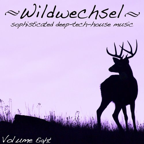 VA - Wildwechsel, Vol. 8 – Sophisticated Deep-Tech-House Music [BUZACOMP264]