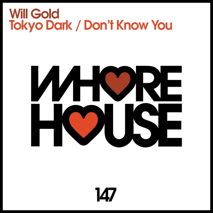 Will Gold - Tokyo Dark / Don't Know You [HW 147]