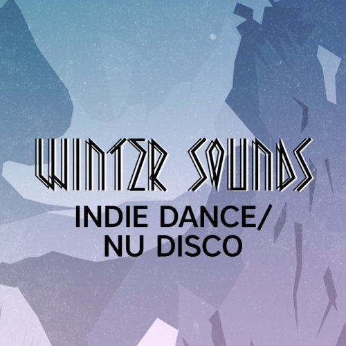 Winter Sounds: Indie Dance / Nu Disco