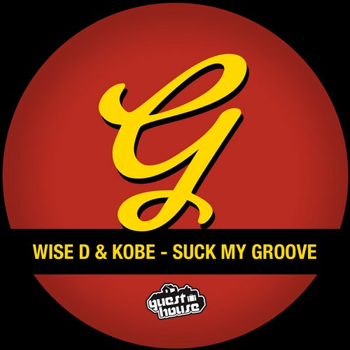 Wise D, Kobe - Suck My Groove [GMD353]
