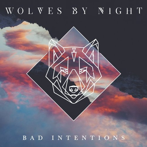 Wolves By Night – Bad Intentions [ITC2839]