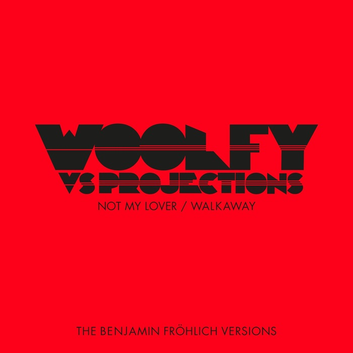 Woolfy & Projections – Not My Lover / Walkaway (The Benjamin Frohlich Versions) [PERMVAC1553]
