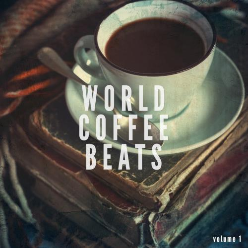 VA - World Coffee Beats, Vol. 1 (Finest Smooth Tunes From Around The World) [KE162]