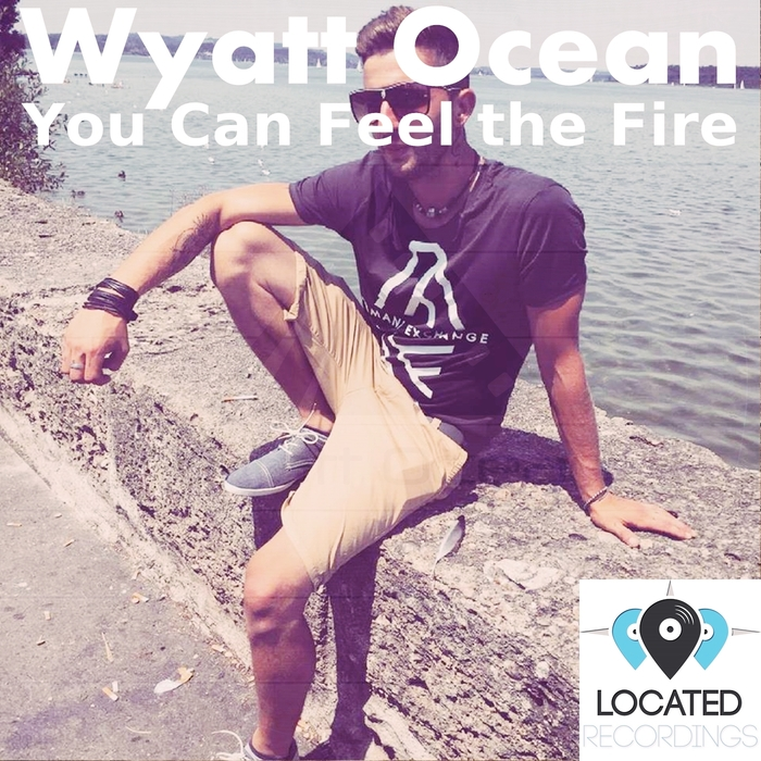 Wyatt Ocean - You Can Feel The Fire [100954 53]