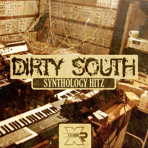 X-R Audio Dirty South Synthology Hitz WAV MIDI FLP