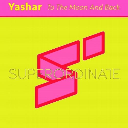 Yashar - To the Moon and Back [SUPER227]