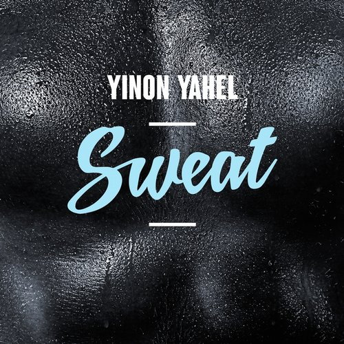 Yinon Yahel - Sweat, Pt. 2 [AM2506]