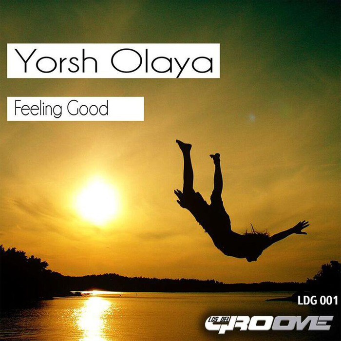 Yorsh Olaya - Feeling Good