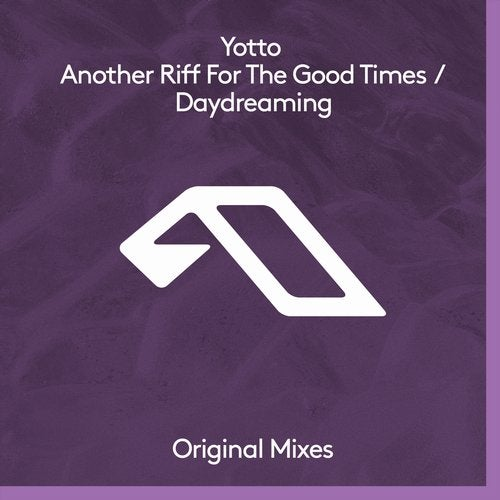 Yotto – Another Riff For The Good Times / Daydreaming [ANJDEE496BD]