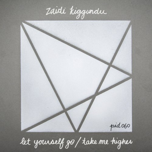 Zaidi Kiggundu - Let Yourself Go | Take Me Higher [PID060]