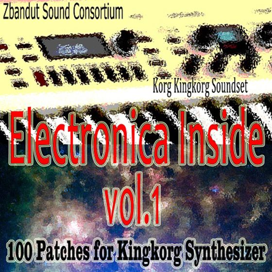 Zbandut Sound Consortium Electronica Inside Vol 1 For KORG KiNGKORG