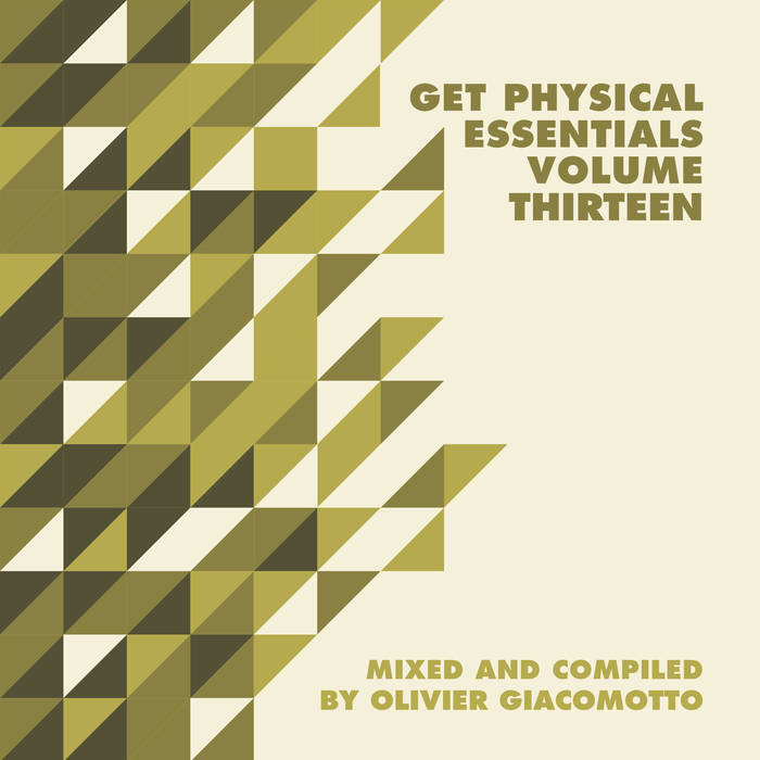 Get Physical Music Presents: Essentials Vol. 13 – Mixed & Compiled by Olivier Giacomotto