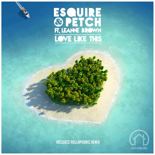 eSquire & Jolyon Petch feat. Leanne Brown - Love Like This [HL04]