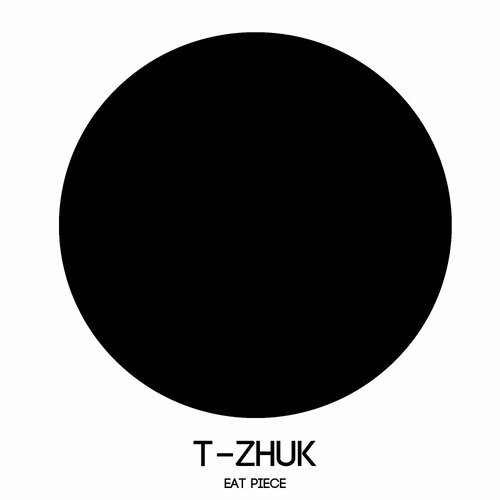 t-Zhuk - Eat Piece [INDUSHE158]