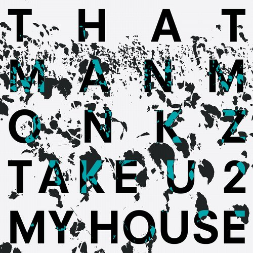 thatmanmonkz, Khalil Anthony – Take U 2 My House [DOGD51]